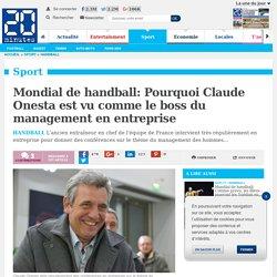 Mondial de handball: Pourquoi Claude Onesta est vu comme le boss du management en entreprise