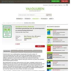 Handboek Online Redactie. Onmisbaar gereedschap voor de content- en communicatiespecialist.