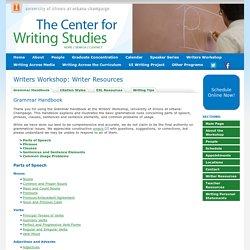 Grammar Handbook « Writers Workshop: Writer Resources « The Center for Writing Studies, Illinois