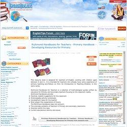 Richmond Handbooks for Teachers - Primary Handbook - Developing Resources for Primary