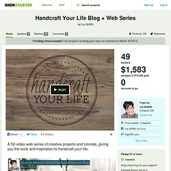 Handcraft Your Life Blog + Web Series by Lia Griffith