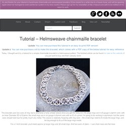Handcrafted artisan jewellery by Nicole Hill » Tutorial – Helmsweave chainmaille bracelet