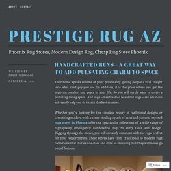 Handcrafted Runs – A Great Way to Add Pulsating Charm To Space – Prestige Rug AZ