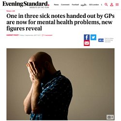 One in three sick notes handed out by GPs are now for mental health problems, new figures reveal