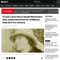 75 years since Henry Handel Richardson died, small towns from her childhood keep alive her memory