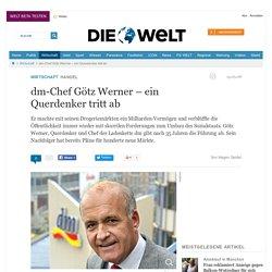Handel: dm-Chef Götz Werner – ein Querdenker tritt ab