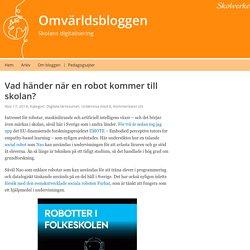 Vad händer när en robot kommer till skolan? – Omvärldsbloggen