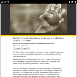 Handgrip strength offers cheap, simple way to predict heart attack and stroke risk