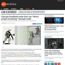"Cops get handheld radar that can ""detect people breathing"" through walls"