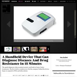 A Handheld Device That Can Diagnose Diseases And Drug Resistance In 15 Minutes