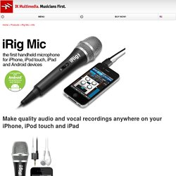iRig Mic - Handheld microphone for iPhone, iPad, iPod touch, and Android devices