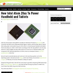 New Intel Atom Z6xx To Power Handheld and Tablets