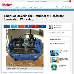 ShopBot Unveils the Handibot at Hardware Innovation Workshop