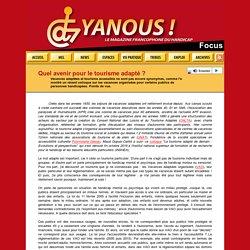 Focus handicap. Quel avenir pour le tourisme adapté ?Yanous - Le magazine francophone du handicap -janvier 2020