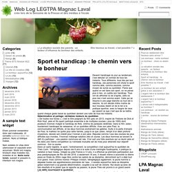 Sport et handicap : le chemin vers le bonheur « Web Log LEGTPA Magnac Laval