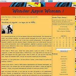 Handicap et dignité : la leçon de la MDPH... - Wonder Aspie Woman !