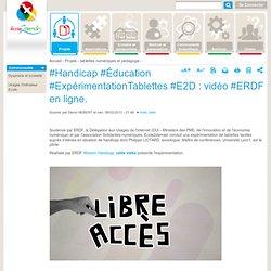 #Handicap #Éducation #ExpérimentationTablettes #E2D : vidéo #ERDF en ligne.