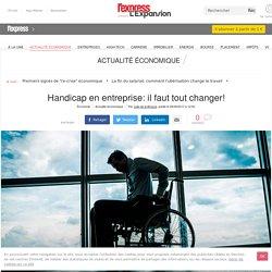 Handicap en entreprise: il faut tout changer!
