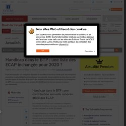Handicap dans le BTP : une liste des ECAP inchangée pour 2020 ? - Éditions Tissot
