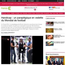 Handicap : un paraplégique en vedette du Mondial de football