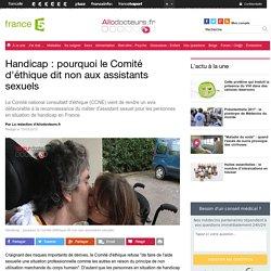 Handicap : pourquoi le Comité d'éthique dit non aux assistants sexuels