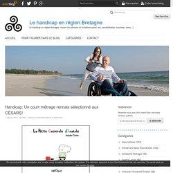 Handicap: Un court métrage rennais sélectionné aux CÉSARS!