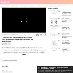 Vidéo Lumni - Accompagnement dans la vie quotidienne