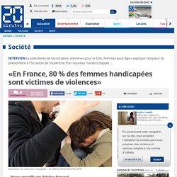 «En France, 80 % des femmes handicapées sont victimes de violences»