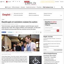 Handicapés et cuisiniers comme les autres