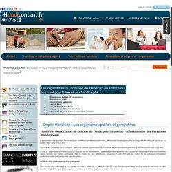 Travail des handicapés: les organismes du domaine du Handicap en France