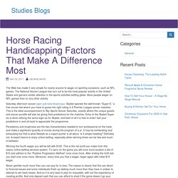 Horse Racing Handicapping Factors That Make A Difference Most - Studies Blogs
