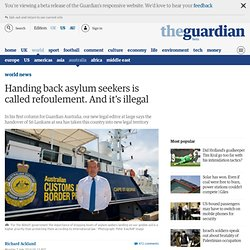 Handing back asylum seekers is called refoulement. And it's illegal