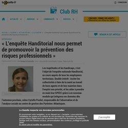 """""""L'enquête Handitorial nous permet de promouvoir la prévention des risques professionnels"""""""