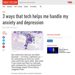3 ways that tech helps me handle my anxiety and depression