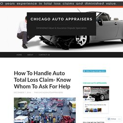 How To Handle Auto Total Loss Claim- Know Whom To Ask For Help