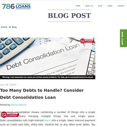 Too many debts to handle? Consider debt consolidation