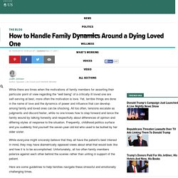 How to Handle Family Dynamics Around a Dying Loved One