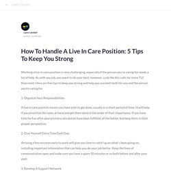 How To Handle A Live In Care Position: 5 Tips To Keep You Strong
