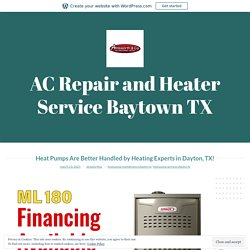 Heat Pumps Are Better Handled by Heating Experts in Dayton, TX! – AC Repair and Heater Service Baytown TX