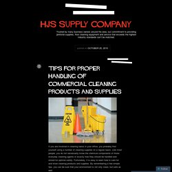 Tips for Proper Handling of Commercial Cleaning Products and Supplies