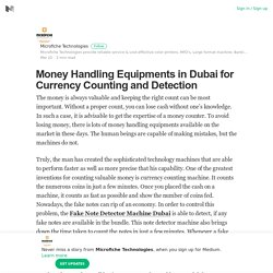 Money Handling Equipments in Dubai for Currency Counting and Detection