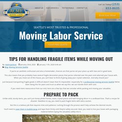 Tips For Handling Fragile Items While Moving Out