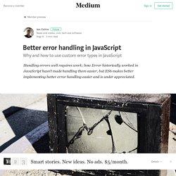 Better error handling in JavaScript – Iain Collins