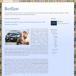 Berllaw: Handling Complex Issues in Personal Injury Cases with Attorney Services
