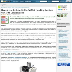 Have Access To State-Of-The-Art Mail Handling Solutions USA With Label Printers!