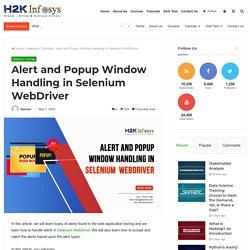 Alert and Popup Window Handling in Selenium WebDriver - H2kinfosys Blog