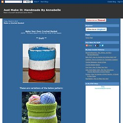 Handmade By Annabelle: Make a Crochet Basket