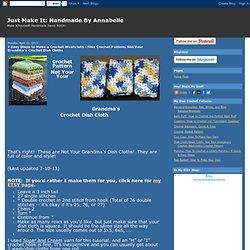 Handmade By Annabelle: Crochet Pattern: Not Your Grandma's Crochet Dish Cloths