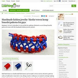Handmade fashion jewelry- bicolor woven hemp bracelet patterns for guys