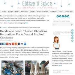 Handmade Beach Themed Christmas Decorations For A Coastal Inspired Christmas